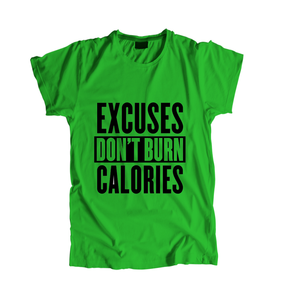 Excuses-Dont-Burn-Calories-tshirt